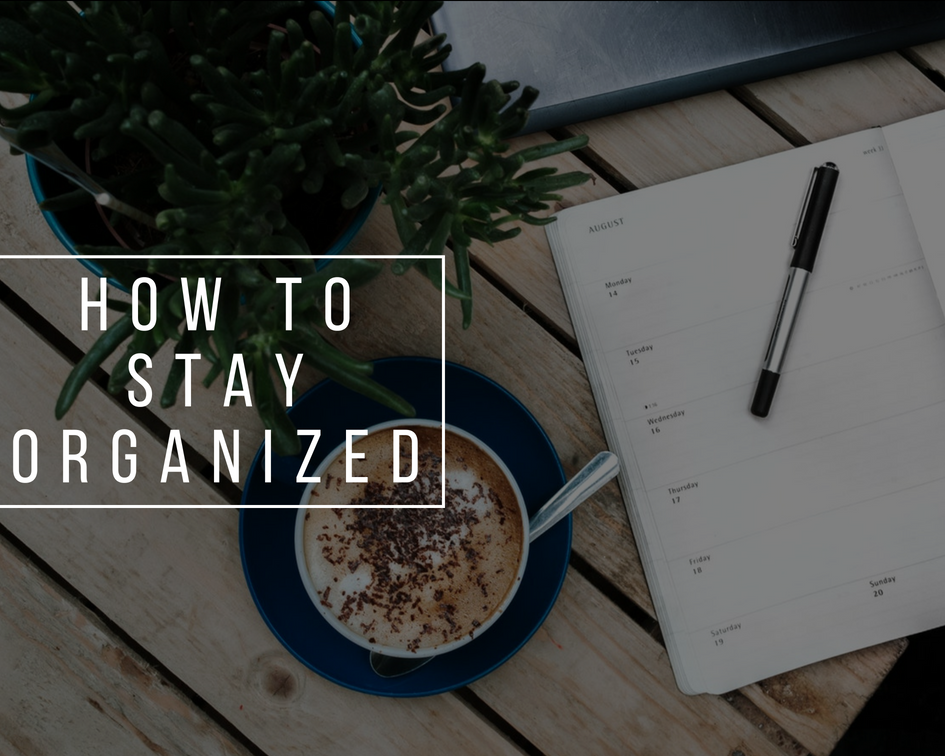 How to stay organized | Back to school 2018