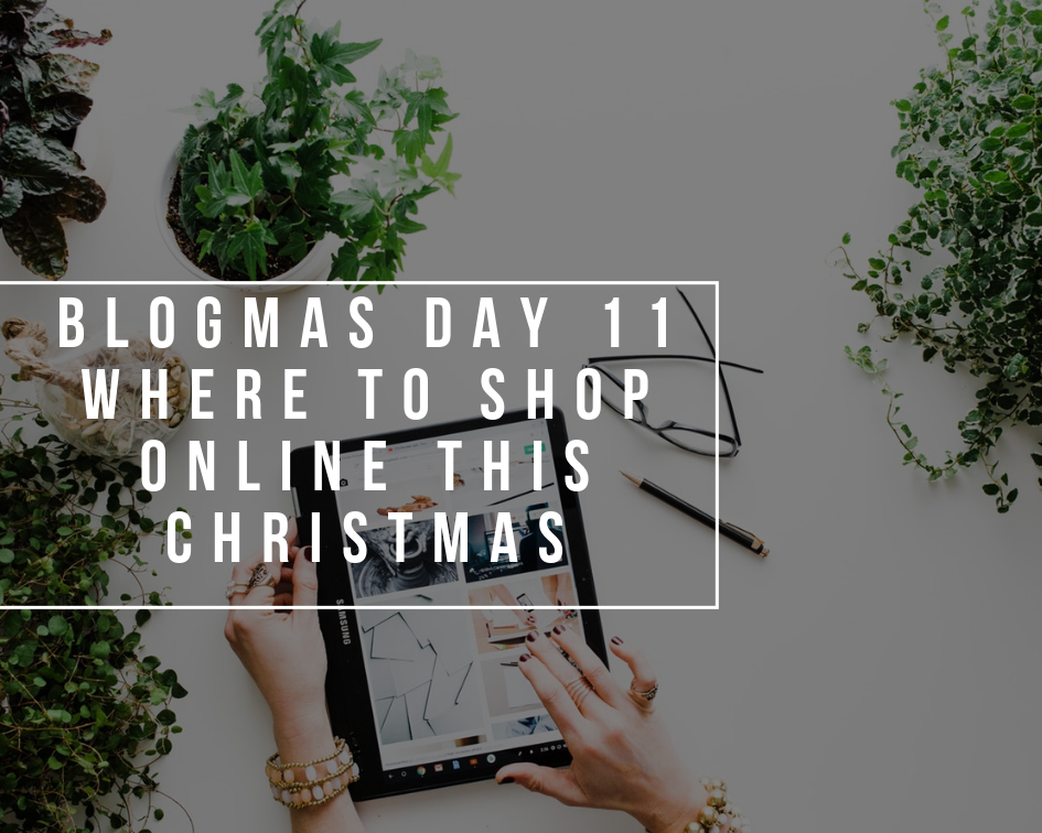 Where to Shop Online This Christmas   Blogmas Day 11