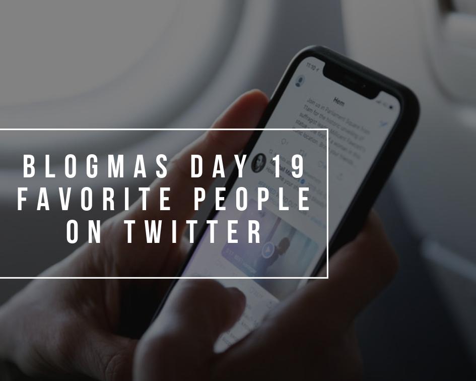 Favorite People on Twitter | Blogmas Day 19