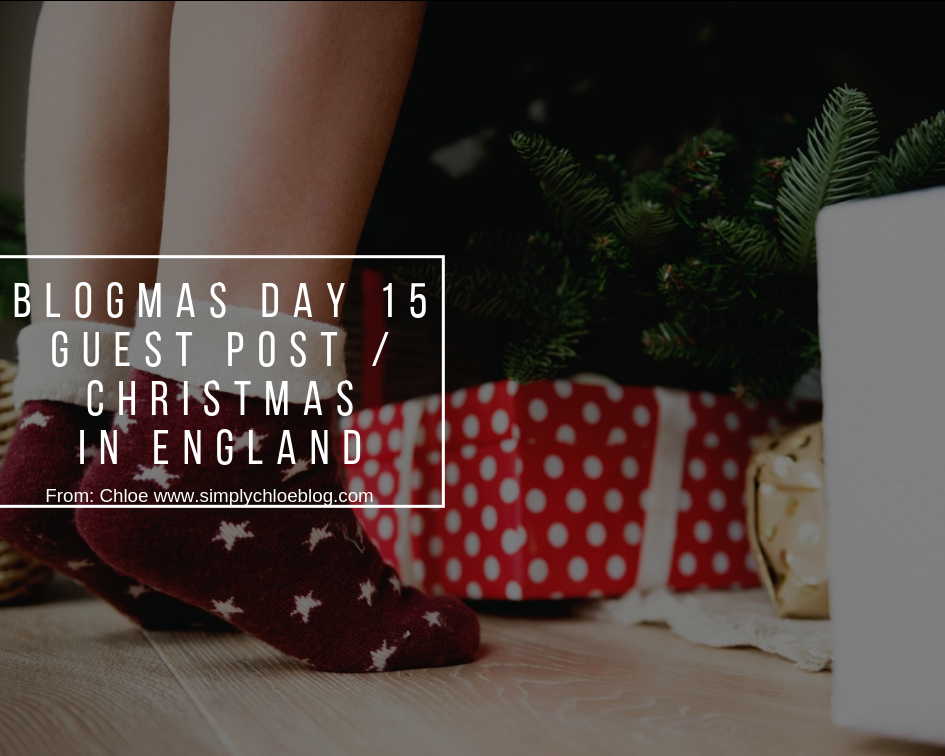 Guest Post: Christmas in England with Chloe  Blogmas Day 15