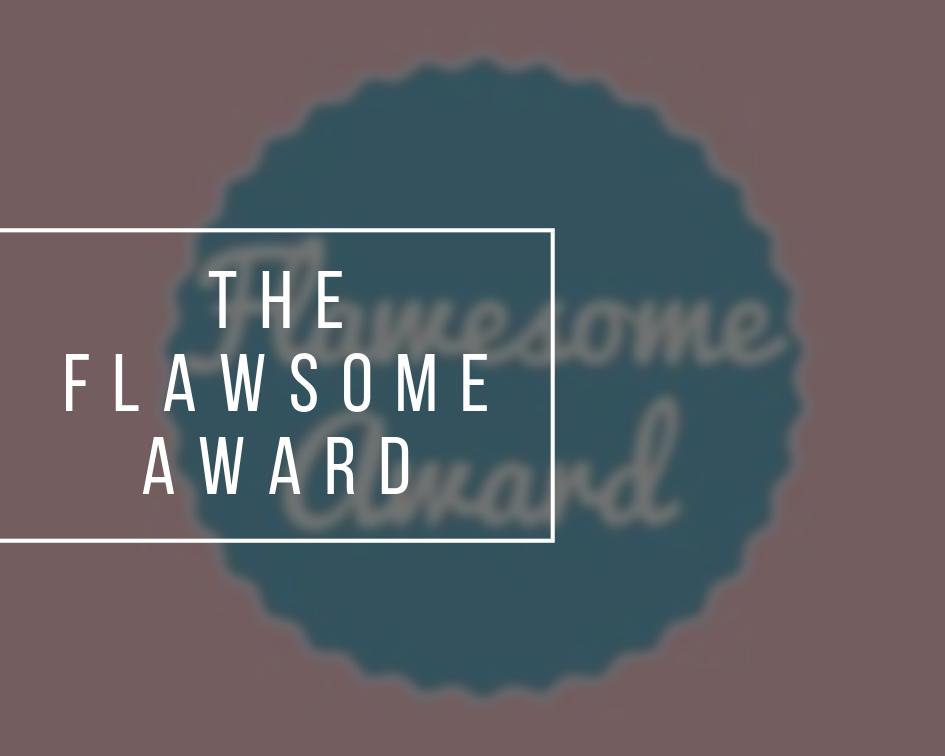The Flawsome Award