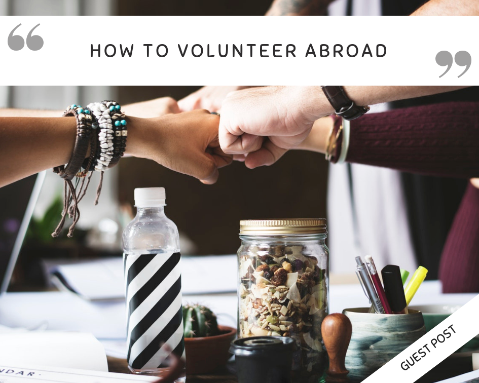 How To Volunteer Abroad // Guest post from Astrid Halliday