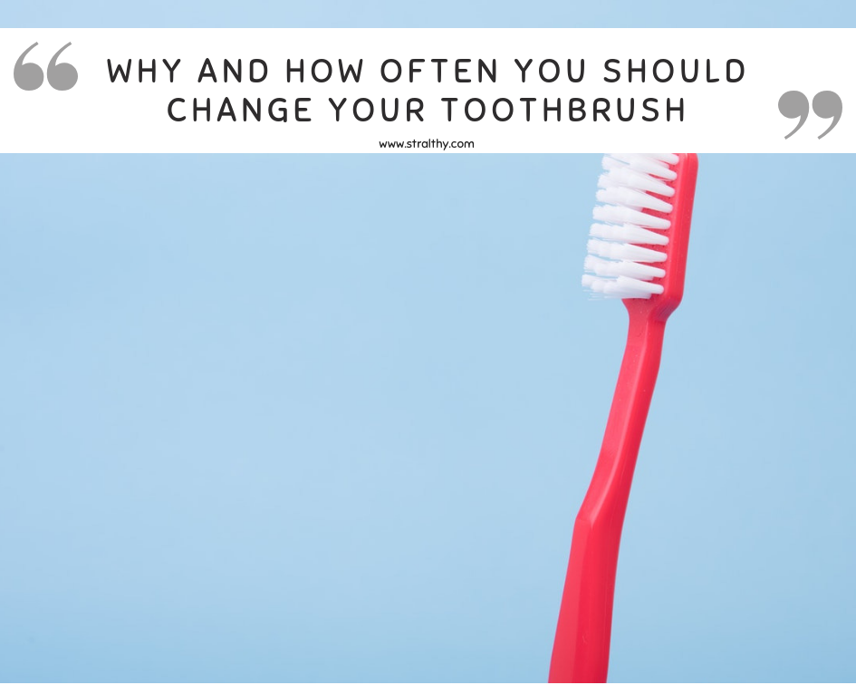 Why and how often you should change your toothbrush