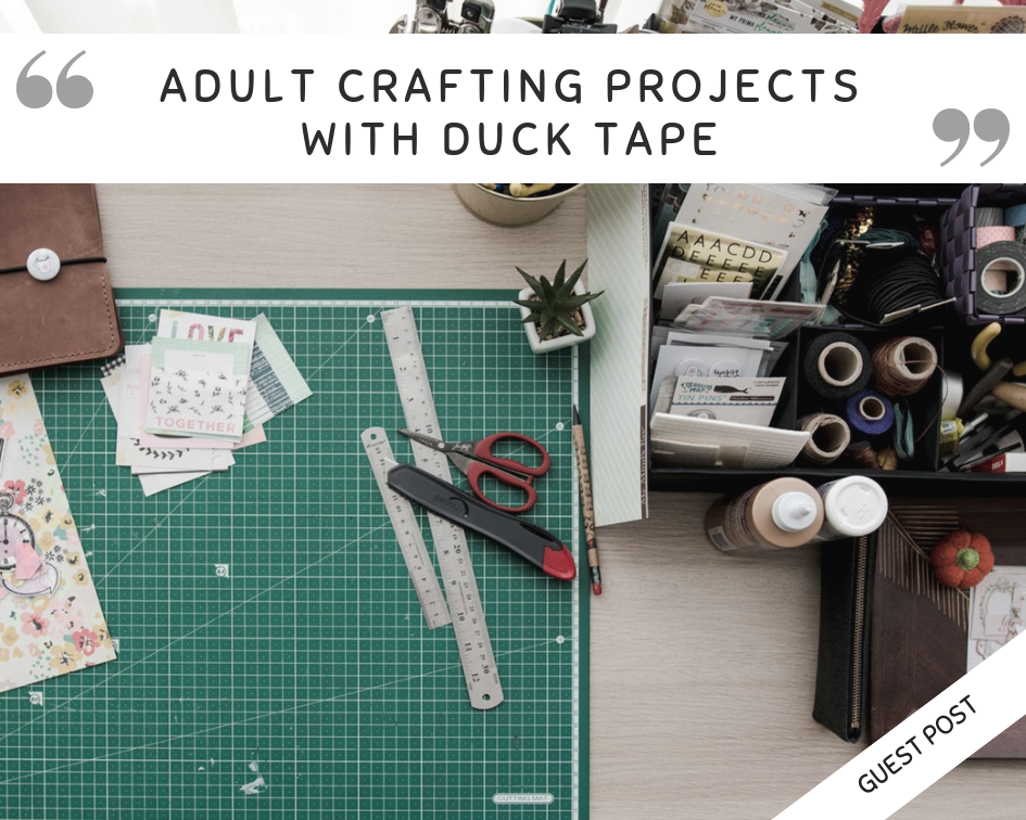 Adult crafting projects with duck tape