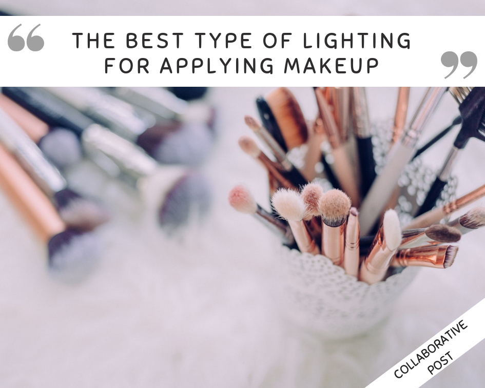 The best type of lighting for applying makeup