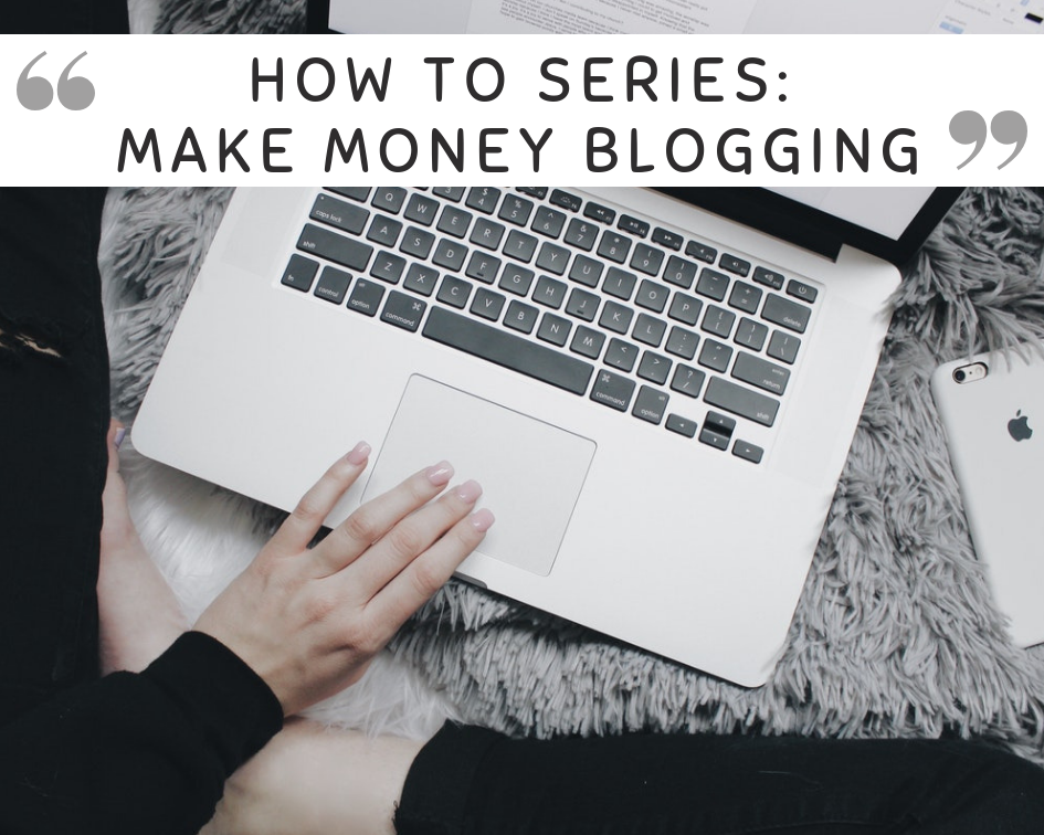 How to series // Earn money from your blog