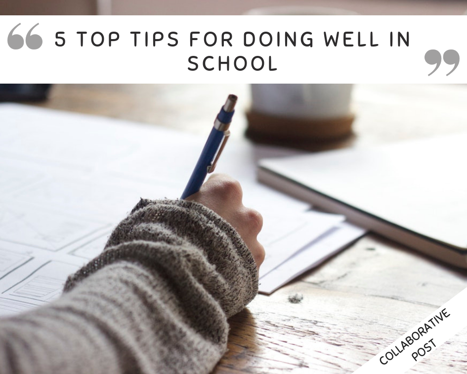 5 Top Tips for Doing Well In School